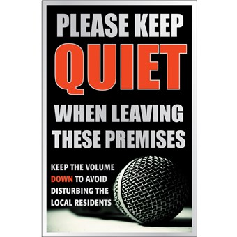 Silver Please Keep Quiet When Leaving These Premises